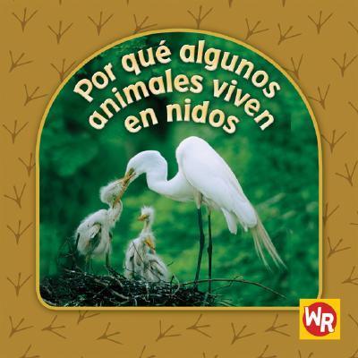 Por que Algunos Animales Viven en Nidos / Why Animals Live in Nests