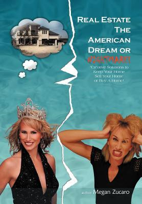 Real Estate the American Dream? or Nightmare?
