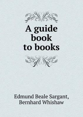 A Guide Book to Books