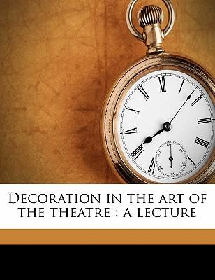 Decoration in the Art of the Theatre