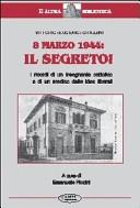 8 marzo 1944: il segreto. I ricordi di un insegnante cattolico e di un medico dalle idee liberali