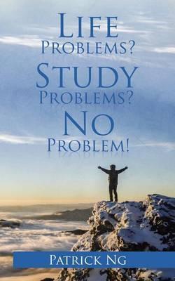 Life Problems? Study Problems? No Problem!