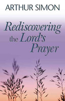 Rediscovering The Lord's Prayer