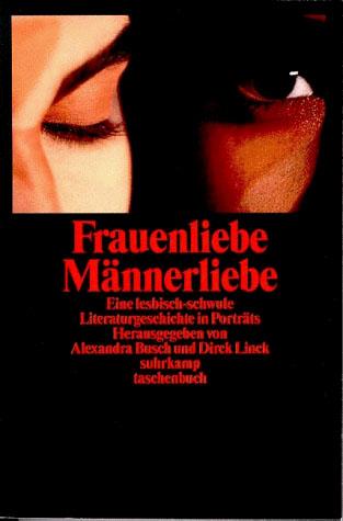 Frauenliebe. Männerliebe. Eine lesbisch-schwule Literaturgeschichte in Porträts.