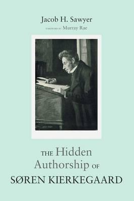 The Hidden Authorship of Soren Kierkegaard