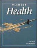 Glencoe Health, A Guide to Wellness, Student Edition