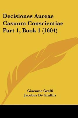 Decisiones Aureae Casuum Conscientiae Part 1, Book 1 (1604)