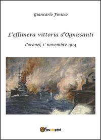 L'effimera vittoria d'Ognissanti. Coronel, 1° novembre 1914. Una storia della prima battaglia navale della grande guerra
