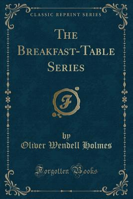 The Professor at the Breakfast-Table (Classic Reprint)