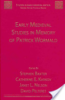 Early Medieval Studies in Memory of Patrick Wormald