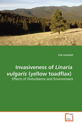 Invasiveness of Linaria Vulgaris (Yellow Toadflax)
