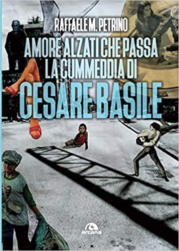 Amore alzati che passa la cummeddia di Cesare Basile