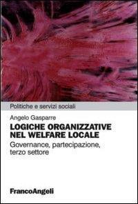 Logiche organizzative nel welfare locale. Governance, partecipazione, terzo settore