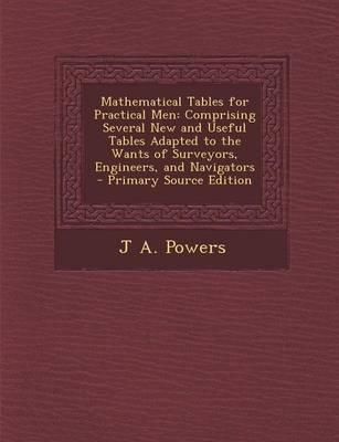 Mathematical Tables for Practical Men
