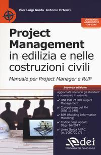 Project management in edilizia e nelle costruzioni civili. Manuale per il project manager e RUP. Con aggiornamento online