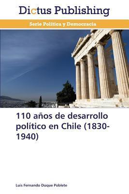110 años de desarrollo político en Chile (1830-1940)