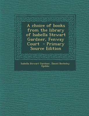Choice of Books from the Library of Isabella Stewart Gardner, Fenway Court