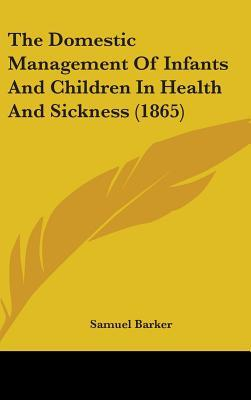 The Domestic Management of Infants and Children in Health and Sickness (1865)