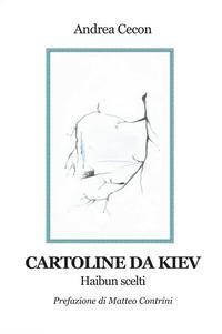Cartoline da Kiev. Haibun scelti
