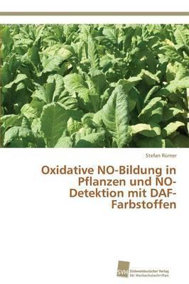 Oxidative NO-Bildung in Pflanzen und NO-Detektion mit DAF-Farbstoffen
