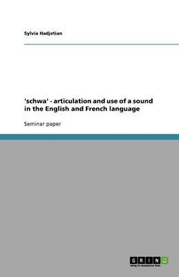 'schwa' - articulation and use of a sound in the English and French language