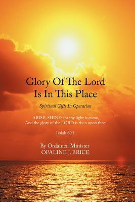 Glory of the Lord Is in This Place