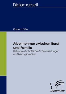 Arbeitnehmer zwischen Beruf und Familie