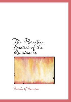 The Florentine Painters of the Renaissance