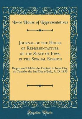 Journal of the House of Representatives, of the State of Iowa, at the Special Session