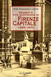 Segreti e vita quotidiana di Firenze Capitale