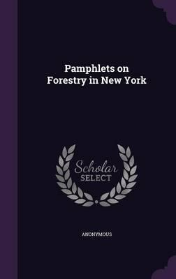 Pamphlets on Forestry in New York