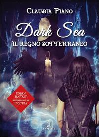 Il regno sotterraneo. Dark sea