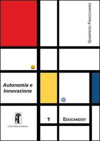Autonomia e innovazione. Prosposte e riflessioni per la scuola media