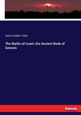 The Myths of Israel, the Ancient Book of Genesis