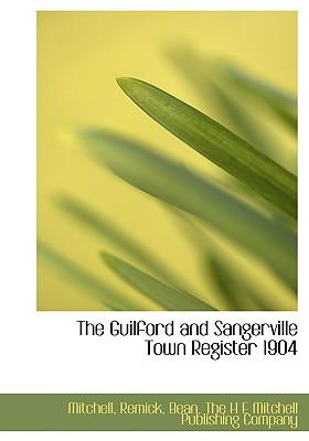 The Guilford and Sangerville Town Register 1904
