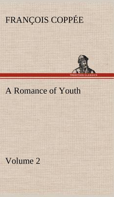 A Romance of Youth - Volume 2