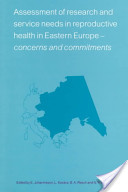 Assessment of Research and Service Needs in Reproductive Health in Eastern Europe: Concerns and Commitments