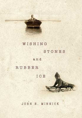Wishing Stones and Rubber Ice
