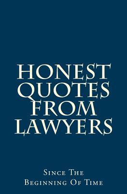 Honest Quotes from Lawyers