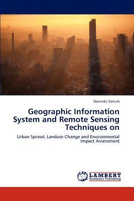 Geographic Information System and Remote Sensing Techniques on