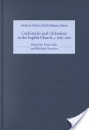 Conformity and Orthodoxy in the English Church, C. 1560-1660