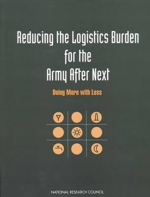 Reducing the Logistics Burden for the Army After Next
