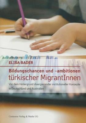 Bildungschancen Und –ambitionen Türkischer Migrantinnen
