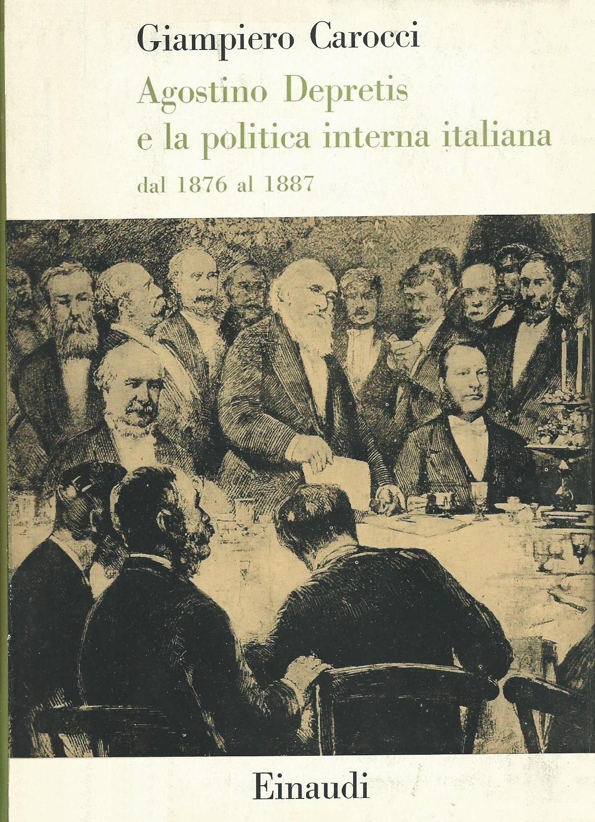 Agostino Depretis e la politica interna italiana dal 1876 al 1887