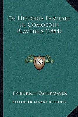 de Historia Fabvlari in Comoediis Plavtinis (1884)