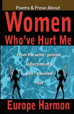 Poems & Prose About Women Who've Hurt Me