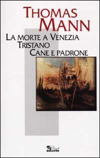 La morte a Venezia. Tristano. Cane e padrone