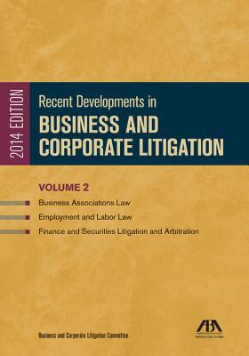 Recent Developments in Business and Corporate Litigation 2014