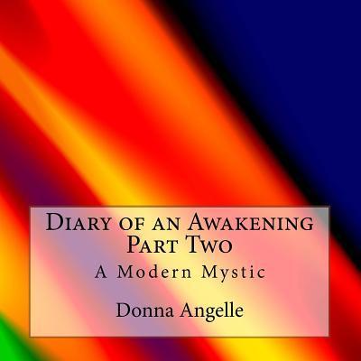 Diary of an Awakening Part Two