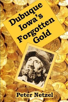 Dubuque Iowa's Forgotten Gold
